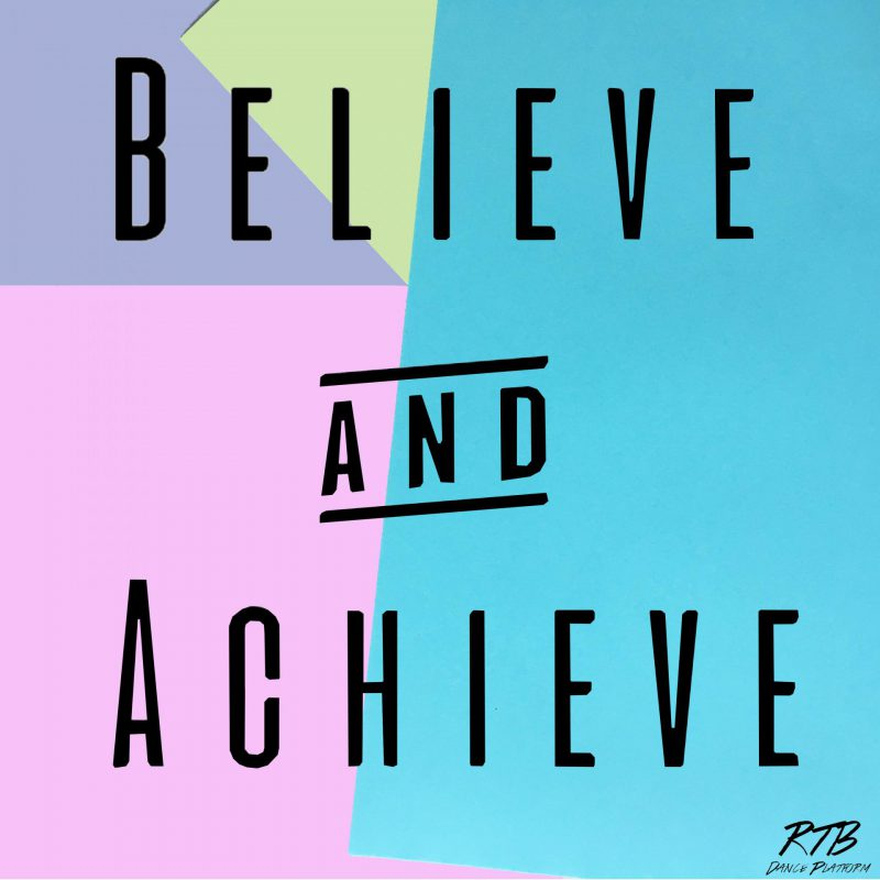 Raising the Barre -Dance blog & Dance Platform- Believe and Achieve